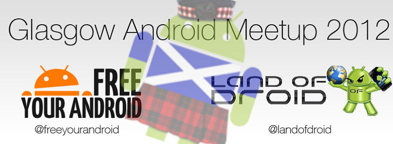 FreeYourAndroid Glasgow Meetup in Two Days