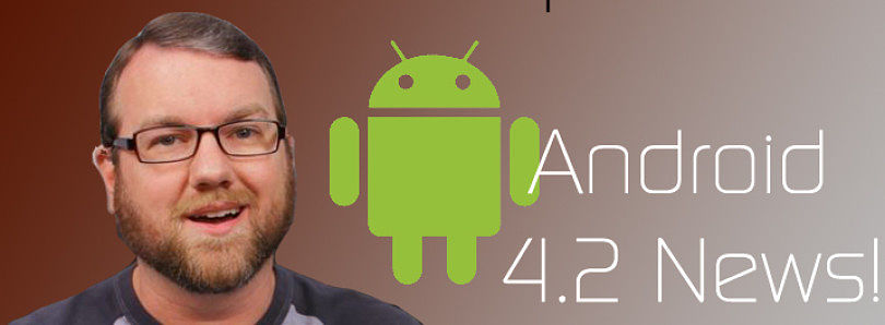 CM10 Nightlies on TF700, Nexus 4 / 10, and Android 4.2 Announced – XDA Developer TV
