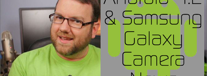 Android 4.2 (Unofficial) Coming to Nexus S, Galaxy Camera gets Rooted – XDA Developer TV
