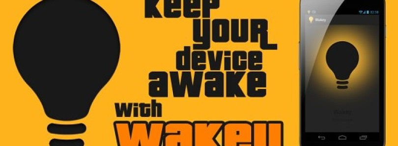 Keep Your Android Device Screen Awake with Wakey
