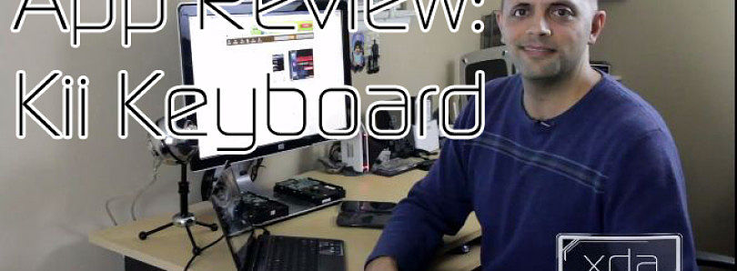 App Review: Not Swype, Not Swiftkey, but Kii for Your Fingers – XDA Developer TV