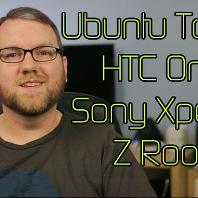 Ubuntu Touch Released for Nexus Devices, Xperia Z Rooted, HTC One Benchmarked –  XDA Developer TV