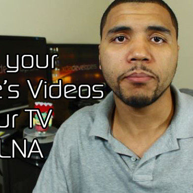Play Your Videos on Your Television with DLNA – XDA Developer TV
