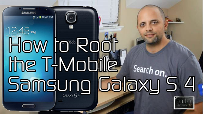 How to Root the T-Mobile Samsung Galaxy S 4 - XDA Developer TV
