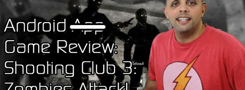 Android App Review: Kill Zombies and Join the Shooting Club 3: Zombies Attack – XDA Developer TV