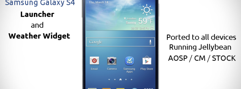 Galaxy S 4 Weather Widget and Launcher on all JB Devices