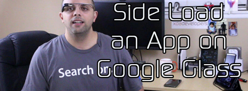 Side-Load an App to Google Glass and GlassCopter App Review – XDA Developer TV