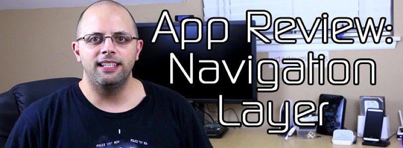 Android App Review: Navigation Layer – XDA Developer TV