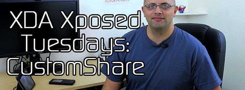 XDA Xposed Tuesday: Custom Share – XDA Developer TV