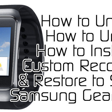How to Unlock, Unbrick, and Restore Your Samsung Gear Live with Samsung Gear Live Super Tool – XDA Developer TV