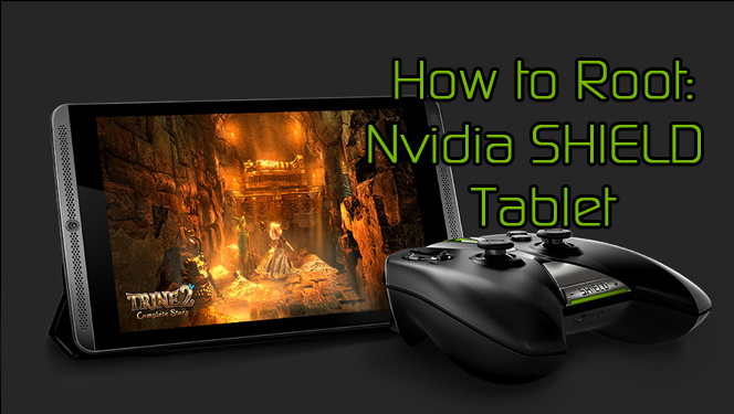 How to Root the Nvidia SHIELD Tablet
