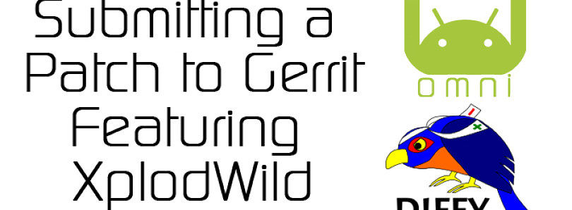 Submitting a Patch to Gerrit – Featuring XplodWild – XDA Developer TV