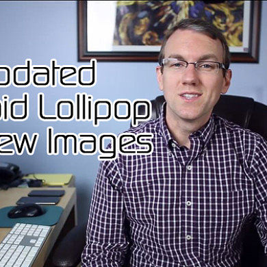 Updated Android Lollipop Preview Images – XDA TV