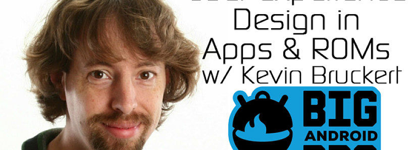 UX Design in Apps and ROMs w/ Kevin Bruckert – BABBQ2014