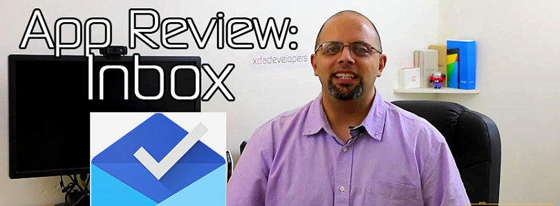 Android App Review: Google Inbox to Improve Your Life  – XDA TV