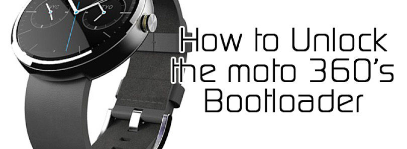 How to Unlock the Motorola Moto 360 Smartwatch Bootloader – XDA TV