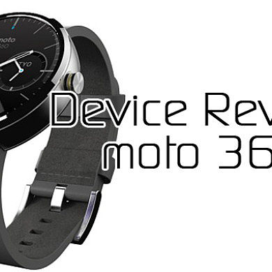 Device Review: Moto 360