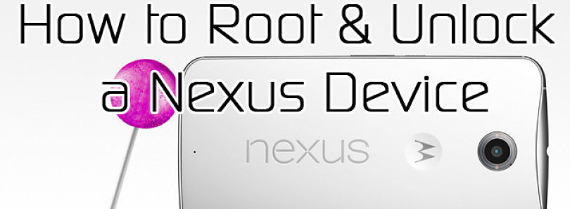 How to Unlock and Root a Nexus Device – XDA TV