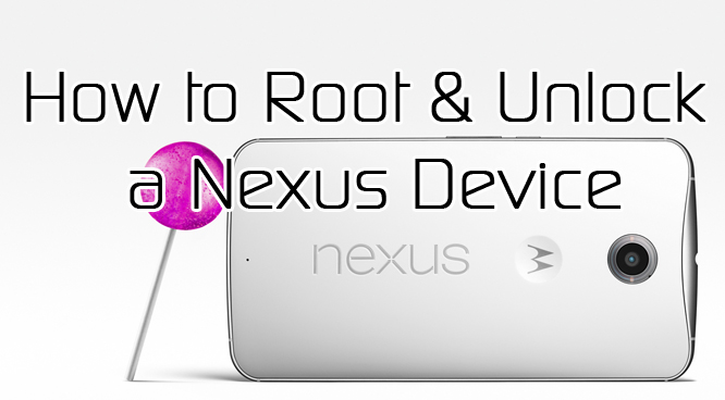 How to Unlock and Root a Nexus Device - XDA TV