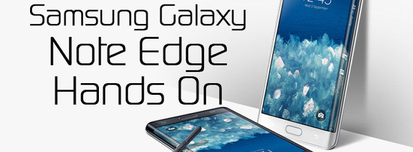 Samsung Galaxy Note Edge Hands On – XDA TV