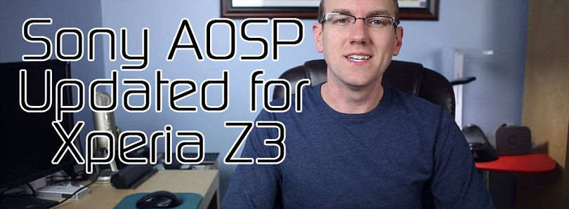 Sony AOSP Updated for Xperia Z3, Google Play Store Updated for Wearable Sensor Permissions – XDA TV