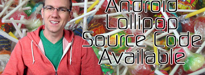 Android 5.0 Lollipop Factory Images and Source Code – XDA TV