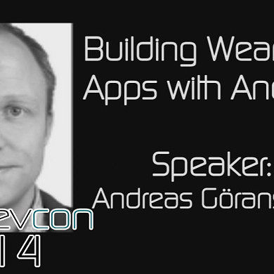 Wearable Apps w/ Andreas Göransson – XDA:DevCon 2014