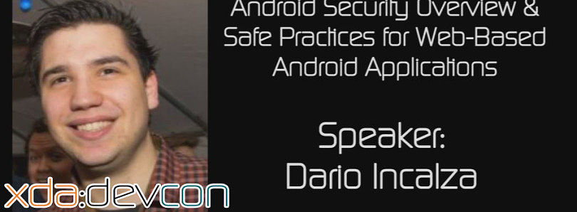 Android Security Overview and Safe Practices for Web-Based Android Applications w/ Dario Incalza – XDA:DevCon 2014