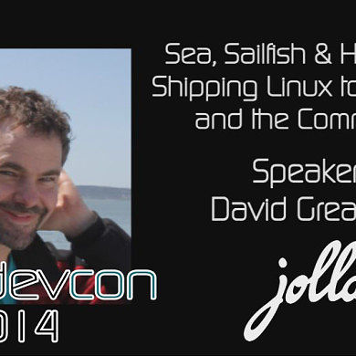 Sea, Sailfish & Haddock: Shipping Linux to Devices and the Community w/ David Greaves – XDA:DevCon 2014