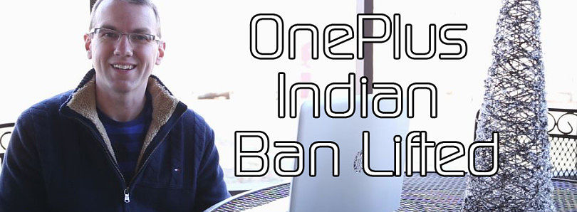 OnePlus Indian Ban Lifted, Android One Expanding – XDA TV