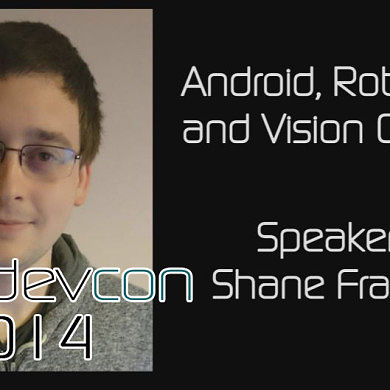 Android, Robotics and Vision Oh My! w/ Shane Francis – XDA:DevCon 2014