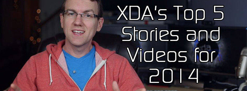 XDA's Top 5 Stories and Videos for 2014 – XDA TV