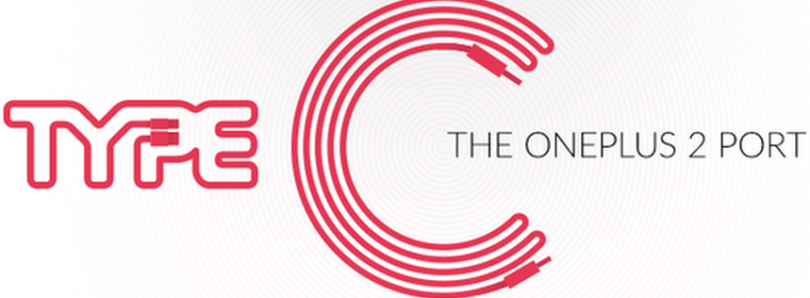 OnePlus 2 Will Feature a USB Type C Port