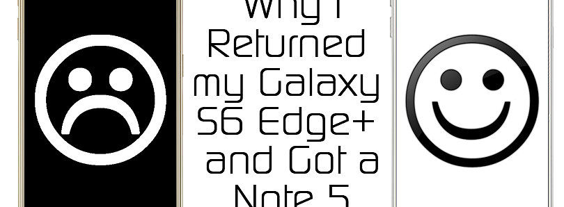 Why I Returned my Galaxy S6 Edge+ and Got a Note 5 – XDA TV