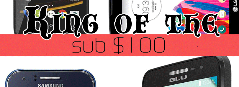 King of Best Phones Under $100 (Part 5)