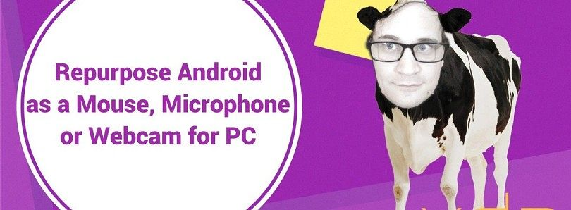 How to Repurpose Android as a Mouse, Mic or Webcam