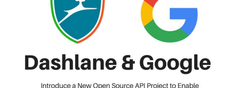 Google and Dashlane Introduce Open-YOLO API Project for Password Management