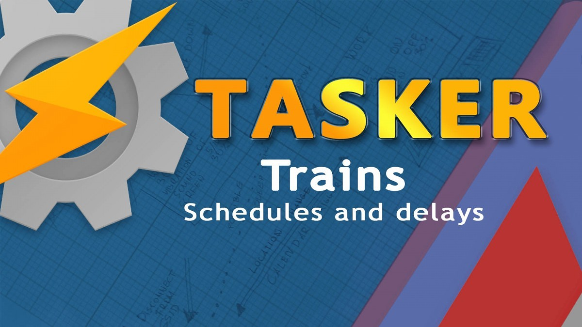 Create an On-Demand Train Schedule/Delay Notifier with Tasker
