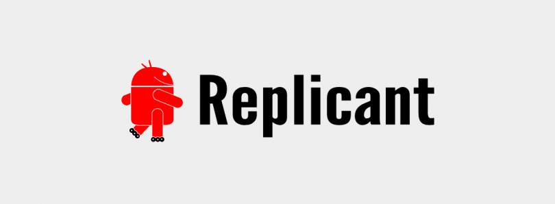 New Replicant 6.0 Update Doubles the Number of Supported Devices and More