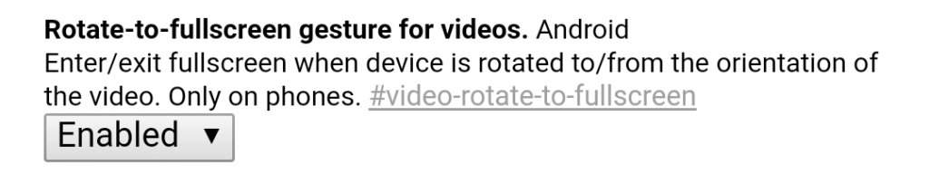 Enable the Rotate-to-fullscreen Gesture in Chrome to Quickly