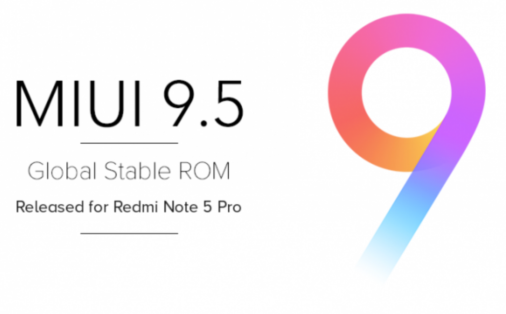 MIUI 9 5 Global Stable ROM available for the Xiaomi Redmi Note 5 Pro