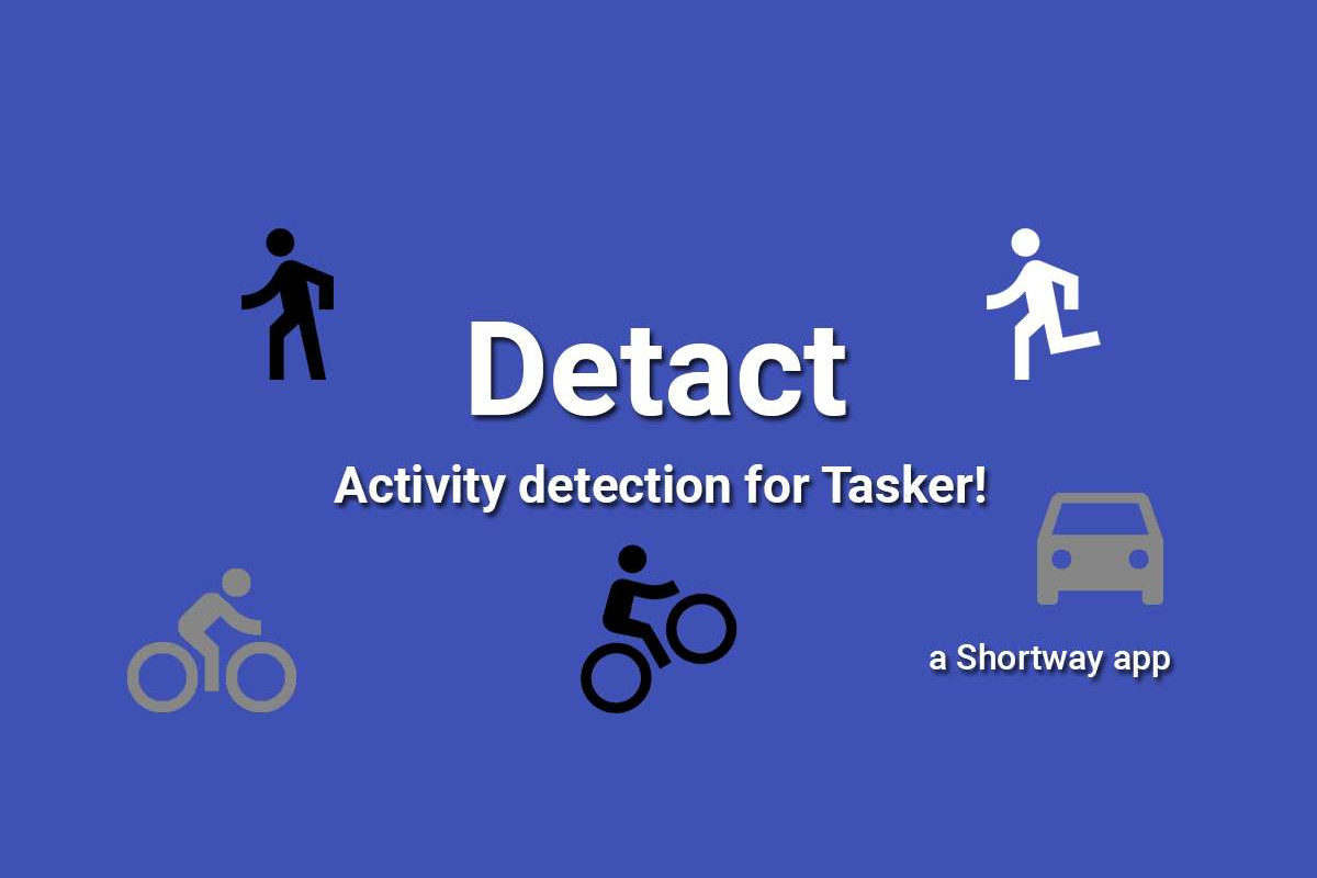 Detact is a new Tasker plugin to help automate your daily