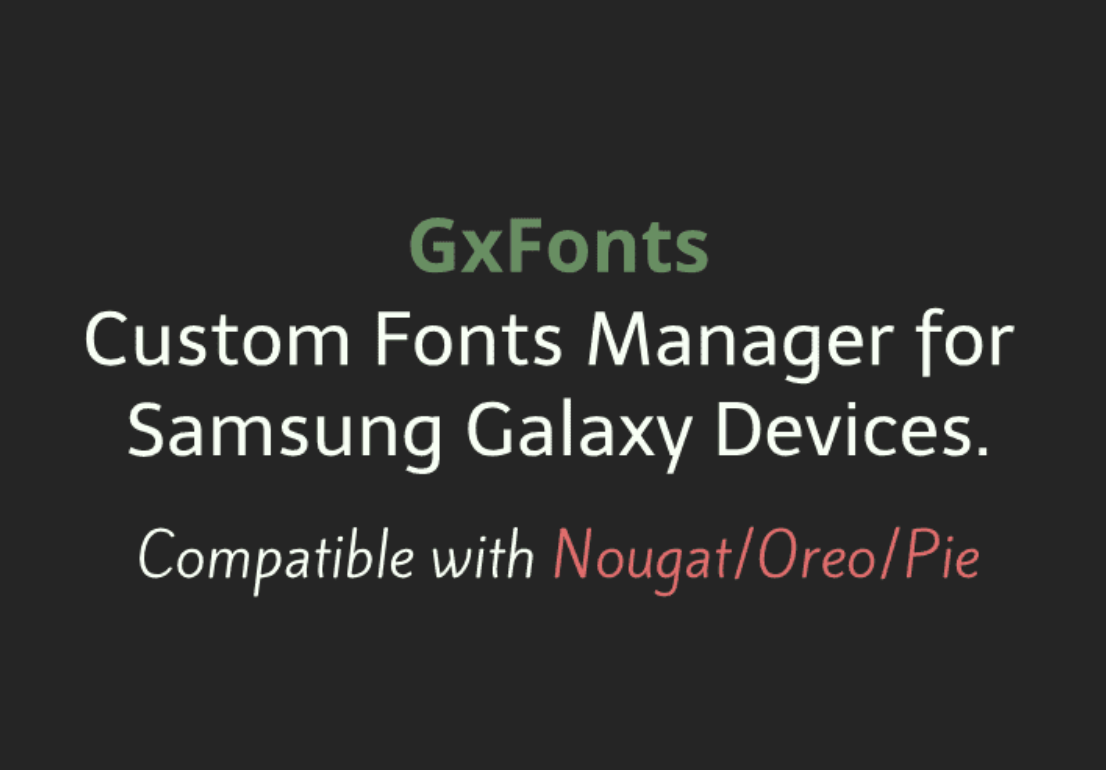 GxFonts is a custom font manager for Samsung Galaxy devices