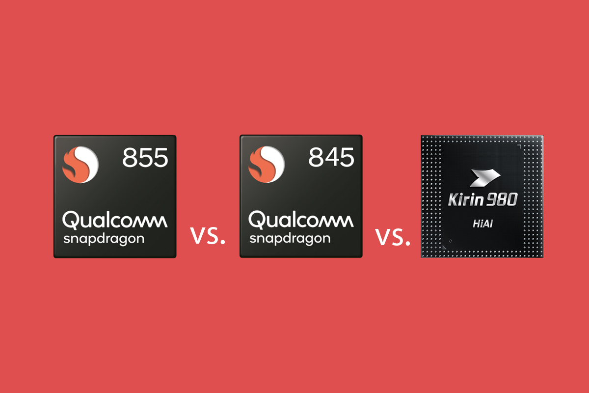 Qualcomm Snapdragon 855 vs Snapdragon 845 vs Kirin 980