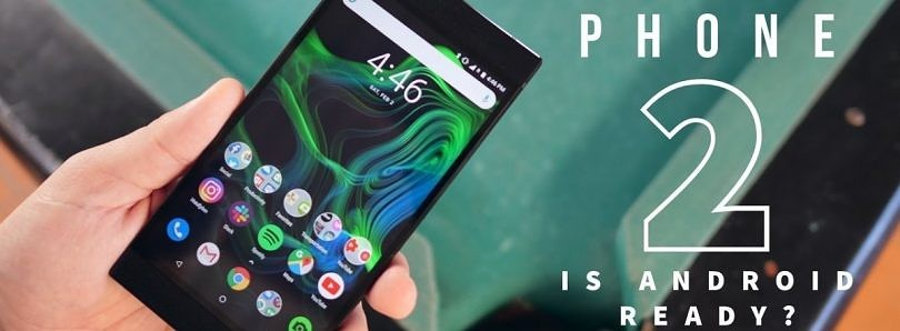 [Video] Razer Phone 2 After 3 Months: Gaming Ahead Of Its Time?