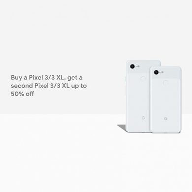 Deal: Buy one Google Pixel 3/3 XL and get a second 50% off