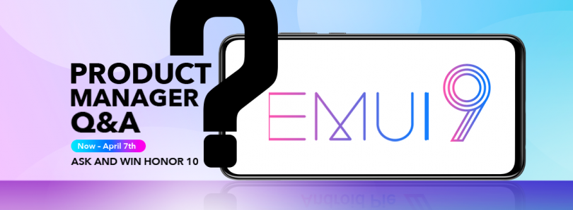 EMUI Q&A with Product Manager [Win an Honor 10]