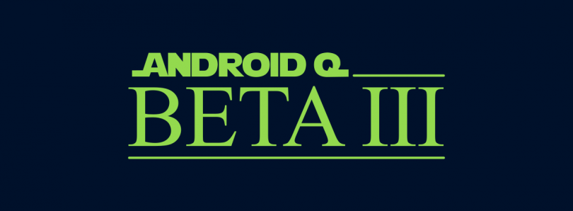Android Q beta 3 is out for the Google Pixel series, OnePlus 6T, and 20 more devices with system-wide dark mode, full gesture controls, and more