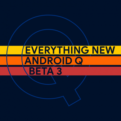 Everything new in Android Q Beta 3 for the Google Pixel