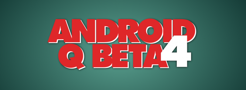 [Update: OTA resumed] Android Q Beta 4 is here for the Google Pixel, API 29 publishing now available